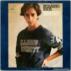 Discos de vinilo: ROSARIO RIOS (ROSARIO FLORES) QUE QUERRÁ DECIR ESTO? - SG SPAIN 1976 - CBS 4963 - GLORIA FUERTES. Lote 272728318