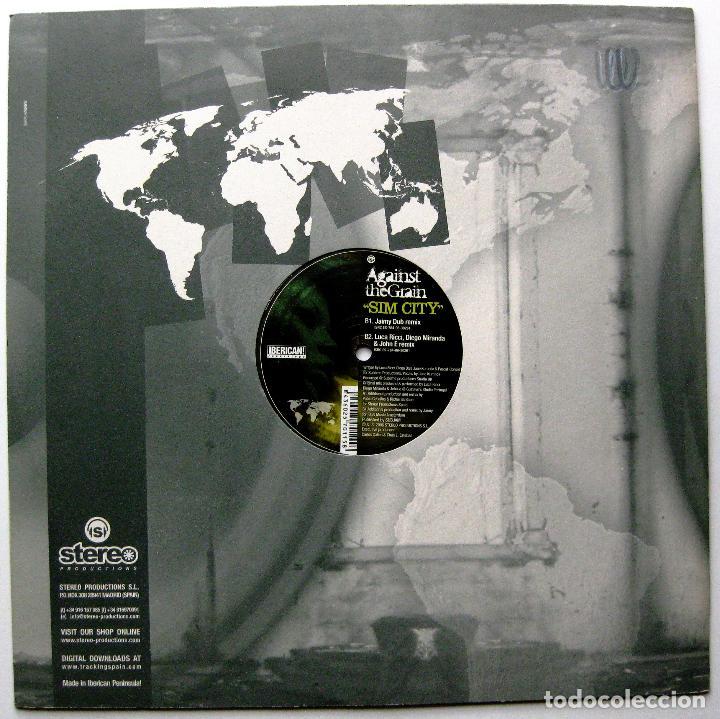 Discos de vinilo: Against The Grain - Sim City - Maxi Iberican! Recordings 2006 BPY - Foto 2 - 272871783