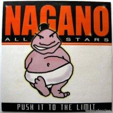 Discos de vinilo: NAGANO ALL STARS - PUSH IT TO THE LIMIT - MAXI BLANCO Y NEGRO 1999 BPY. Lote 272876868
