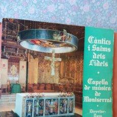Discos de vinil: CÀNTICS I SALMS DELS FIDELS. CAPELLA DE MUSICA DE MONTSERRAT. P. IRENEU SEGARRA.. Lote 272894753