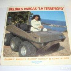 Discos de vinilo: DISCO DE VINILO. SINGLE. DOLORES VARGAS LA TERREMOTO (CHIRPY, CHIRPY.../ LOVE STORY). Lote 272904708