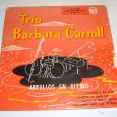 Discos de vinilo: DISCO DE VINILO. SINGLE. TRIO BARBARA CARROLL. ARRULLOS EN RITMOS.. Lote 272905113