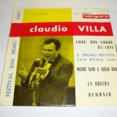 Discos de vinilo: DISCO DE VINILO. SINGLE. CLAUDIO VILLA (2ª PREMIO FESTIVAL SAN REMO). Lote 272909773
