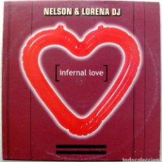 Discos de vinilo: NELSON & LORENA DJ - INFERNAL LOVE - MAXI BOY RECORDS 1999 BPY. Lote 272909813