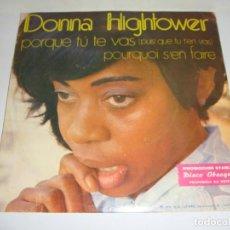 Discos de vinilo: DISCO DE VINILO. SINGLE. DONNA HIGHTOWER (PORQUE TU TE VAS). Lote 272910678