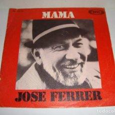 Discos de vinilo: DISCO DE VINILO. SINGLE. JOSE FERRER (MAMA / SLEEPY TIME GIRL). Lote 272911773