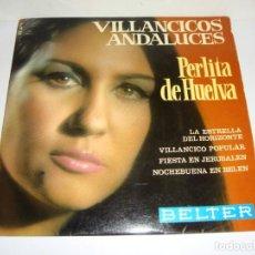 Discos de vinilo: DISCO DE VINILO. SINGLE. PERLITA DE HUELVA. VILLANCICOS ANDALUCES. Lote 272913043