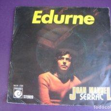 Discos de vinil: JOAN MANUEL SERRAT – EDURNE - SG NOVOLA 1974 - POP FOLK 70'S - LEVE USO. Lote 273118783