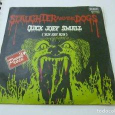 Disques de vinyle: SLAUGHTER AND THE DOGS - QUIK JOEY SMALL - SINGLE - DECCA - EDICION ESPAÑOLA - N. Lote 273185478