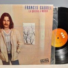 Discos de vinilo: LP FRANCIS CABREL ( CANTA EN ESPAÑOL ) : LA QUIERO A MORIR + 9. Lote 273208593