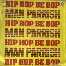 Discos de vinilo: MAN PARRISH-HIP HOP BEE BOP-MÉXICO-1983. Lote 273301978