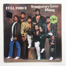 Discos de vinilo: FULL FORCE – TEMPORARY LOVE THING / TEMPORARY BOW LEGGED THEATRE (WHAT AM I GONNA DO!) HOLANDA,1986. Lote 273329168