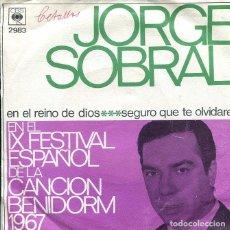 Discos de vinilo: JORGE SOBRAL / EN EL REINO DE DIOS (IX FESTIVAL DE BENIDORM 1967) / SEGURO QUE TE OLVIDARE (SINGLE). Lote 273417018