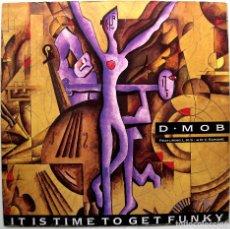 Discos de vinilo: D•MOB FEATURING L•R•S• & D•C•SAROME - IT IS TIME TO GET FUNKY - MAXI FFRR 1989 UK BPY. Lote 273442993