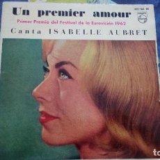 Discos de vinilo: ISABELLE AUBRET UN PREMIER AMOUR - PRIMER PREMIO DEL FESTIVAL DE LA EUROVISIÓN 1962 EP SPAIN. Lote 273446693