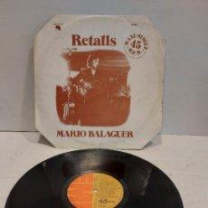 Discos de vinilo: MARIO BALAGUER / RETALLS / MAXI SG-EMI-1977 / MBC. ***/***. Lote 273492948