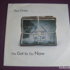 Dischi in vinile: TONI CHILDS – I'VE GOT TO GO NOW - SG A&M 1991 - POP ROCK 80'S 90'S - SIN USO. Lote 273599283