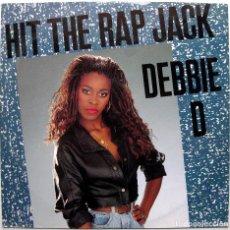 Discos de vinilo: DEBBIE D - HIT THE RAP JACK - MAXI DEBUT EDGE RECORDS 1989 UK BPY. Lote 273720968