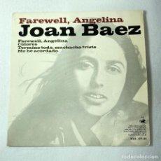 Discos de vinilo: SINGLE JOAN BAEZ - FAREWELL, ANGELINA - ESPAÑA - AÑO 1966. Lote 273940658