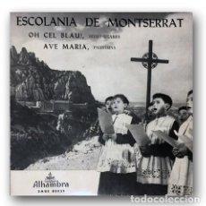 Discos de vinilo: ESCOLANIA DE MONTSERRAT - OH CEL BLAU!/AVE MARIA. Lote 273954203