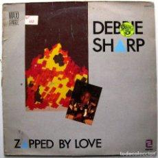 Discos de vinilo: DEBBIE SHARP - ZAPPED BY LOVE - MAXI ZAFIRO 1985 BPY. Lote 273976773