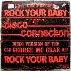 Discos de vinilo: DISCO CONNECTION - ROCK YOUR BABY - MAXI MUSIC MASTER BENELUX 1982 BELGICA BPY. Lote 273987188