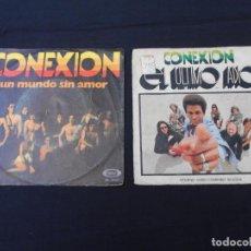 Discos de vinilo: LOTE DE 2 SINGLES CONEXION // UNM MUNDO SIN AMOR Y EL ULTIMO ADIOS. Lote 274002323