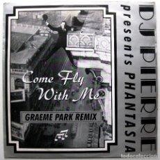 Discos de vinilo: DJ PIERRE PRESENTS PHANTASIA - COME FLY WITH ME (GRAEME PARK REMIX) - MAXI JIVE 1991 UK BPY. Lote 274003688