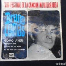 Discos de vinilo: BRUNO LOMAS VIII FESTIVAL DE LA CANCION MEDITERRANEA // COMO AYER +3. Lote 274010308