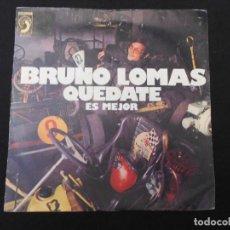 Discos de vinilo: BRUNO LOMAS // QUEDATE - ESMEJOR. Lote 274010703