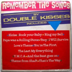 Discos de vinilo: DOUBLE KISSES - REMEMBER THE SONGS - MAXI KEY RECORDS INT. 1987 BPY. Lote 274010943