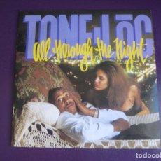 Discos de vinil: TONE LOC – ALL THROUGH THE NIGHT - SG ISLAND 1991 - HIP HOP ELECTRONICA 90'S - SIN USO. Lote 274182208