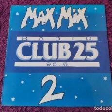 "Discos de vinilo: MAX MIX RADIO CLUB 25 ,VINYL 12"", SPAIN 1988 PROMO. Lote 274247528"