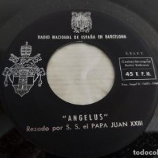 Discos de vinilo: RADIO NACIONAL DE ESPAÑA EN BARCELONA / ANGELUS / PAPA JUAN XXIII / AÑO 1959 / MBC. ***/***. Lote 274307748