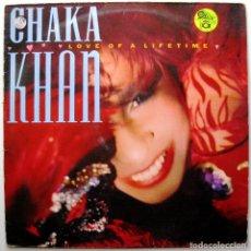 Discos de vinilo: CHAKA KHAN - LOVE OF A LIFETIME - MAXI WARNER BROS. RECORDS 1986 BPY. Lote 274321053