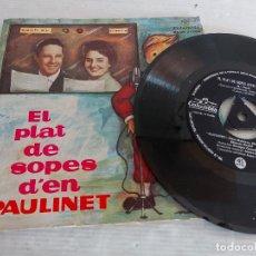 Discos de vinilo: EL PLAT DE SOPES D'EN PAULINET / DISCO-CUENTO - EP-COLUMBIA-1962 / MBC. ***/***. Lote 274324148