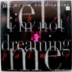 Discos de vinilo: ROBERT PALMER - TELL ME I'M NOT DREAMING - MAXI EMI USA 1989 USA BPY. Lote 274347983