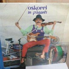 Discos de vinilo: LP VINILO OSKORRI IN FRAGANTI ELKAR AÑO 1986. Lote 274374973