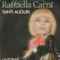 Disques de vinyle: 45 GIRI RAFFAELLA CARRA' TANTI AUGURI CALIFORNIA CBS 6132 MADE IN HOLLAND 1978. Lote 274389078