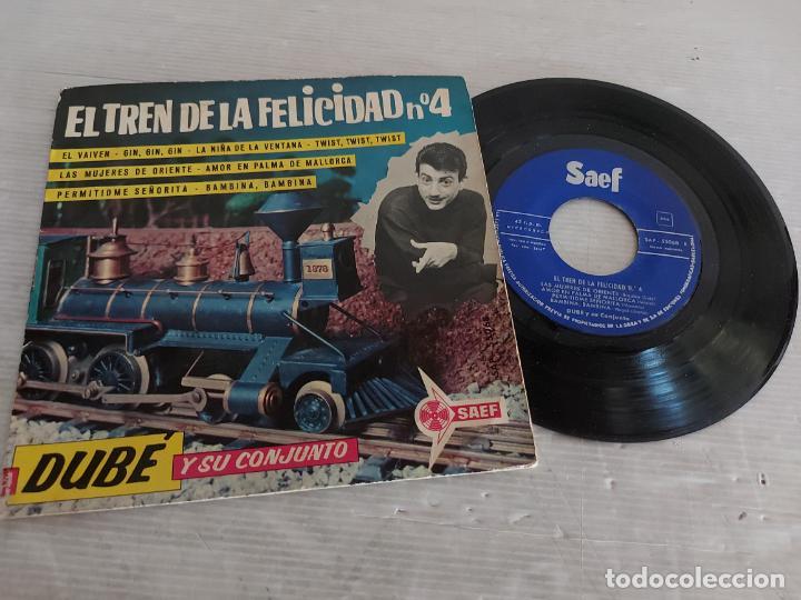 DUBÉ Y SU CONJUNTO / EL TREN DE LA FELICIDAD Nº 4 / EP - SAEF-1962 / MBC. ***/*** (Música - Discos de Vinilo - EPs - Solistas Españoles de los 50 y 60)