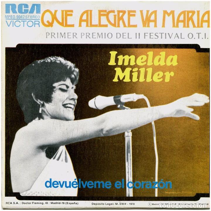 Discos de vinilo: Imelda Miller – Que Alegre Va Maria, 1er. Premio del II Fest. O.T.I. - Sg Spain 1973 - RCA Victor - Foto 2 - 274411538