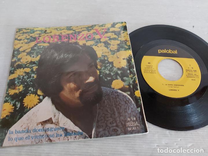 FIRMADO !! LORENZO V. / LA BANDA DOMINGUERA / SINGLE - PALOBAL-1971 / MBC. ***/*** (Música - Discos - Singles Vinilo - Solistas Españoles de los 70 a la actualidad)