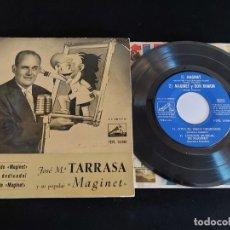 Discos de vinilo: JOSE Mª TARRASA Y SU POPULAR MAGINET / EP - LA VOZ DE SU AMO-1958 / MBC. ***/***. Lote 274685743