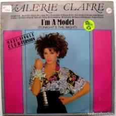 Discos de vinilo: VALERIE CLAIRE - I'M A MODEL (TONIGHT'S THE NIGHT) (CLUB VERSION) - MAXI CBS 1984 BPY. Lote 274767793