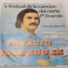 Discos de vinilo: SINGLE IGNACIO RODRIGUEZ FESTIVAL CANCION DEL NORTE - COMO UN NUEVO SOL - HOY -PEDIDO MINIMO 7€. Lote 274938443