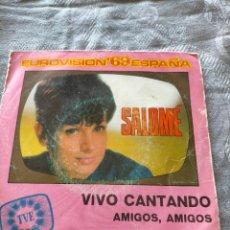 Discos de vinilo: DISCO VINILO SALOMÉ - VIVO CANTANDO, AMIGOS, AMIGOS EUROVISION' 69 ESPAÑA. Lote 274938598