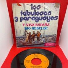 Discos de vinilo: LOS FABULOSOS 3 PARAGUAYOS - Y VIVA ESPAÑA/ RIO REBELDE ...SINGLE 1973. Lote 275028073