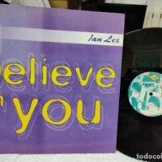 Discos de vinilo: IAN LEX/ I BELIEVE IN YOU- ESPAÑOL 1997. Lote 275098533