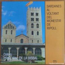 Discos de vinilo: SARDANES AL VOLTANT DEL MONESTIR DE RIPOLL LP 1988 AUDIOVISUALS DE SARRIÀ -PORTADA ABIERTA RARO. Lote 275099053