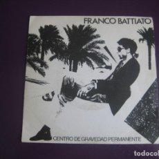 Disques de vinyle: FRANCO BATTIATO – CENTRO DE GRAVEDAD PERMANENTE - SG EMI 1982 - ITALIA POP 80'S - POCO USO VINILO. Lote 275128043